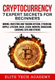 #6: Cryptocurrency: 7 Expert Secrets for Beginners: Mining, Investing and Trading Bitcoin, Ethereum, Ripple, Litecoin, Dash, Zcash, Monero, Dodgecoin, Cardano, IOTA and others
