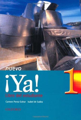 ¡Ya! Nuevo: Part 1: Students' Book: Curso de español: Curso De Espanol: Students' Book Pt.1