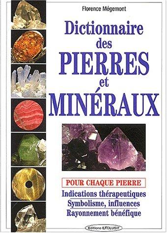 Dictionnaire des pierres et minéraux par Florence Mégemont