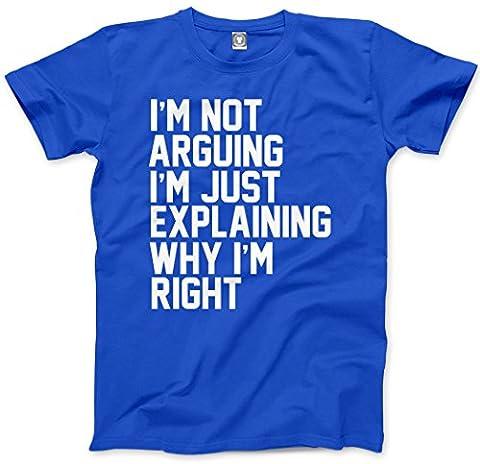 I'm Not Arguing I'm Just Explaining Why I'm Right -