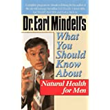 Dr. Earl Mindell's What You Should Know About Natural Health for Men