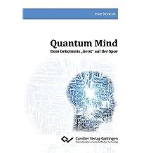 """Quantum Mind: Dem Geheimnis """"Geist"""" auf der Spur"""
