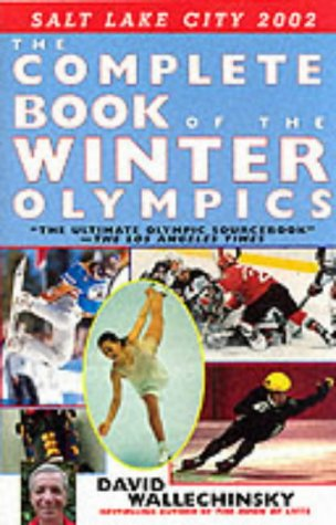 The Complete Book of the Winter Olympics: 2002 Edition por David Wallechinsky