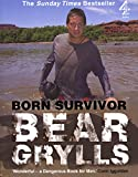 Born Survivor: Bear Grylls