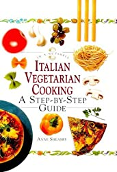 Italian Vegetarian Cooking: A Step-by-step Guide (In a Nutshell) (In a Nutshell: Vegetarian Cooking)