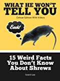 15 Weird Facts You Don't Know About Shrews (Deluxe Edition with Videos)