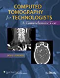 Image de Computed Tomography for Technologists: A Comprehensive Text