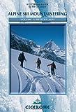 Alpine Ski Mountaineering Vol 1 - Western Alps (Cicerone Winter and Ski Mountaineering S)