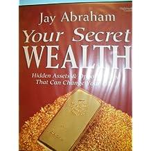Your Secret Wealth
