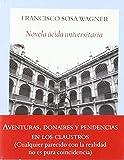 Novela ácida universitaria: Aventuras, donaires y pendencias en los claustros (Literadura)
