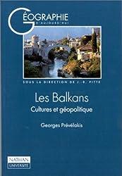 LES BALKANS. Cultures et géopolitique