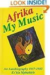 Afrika My Music (Ravan Writers Series)