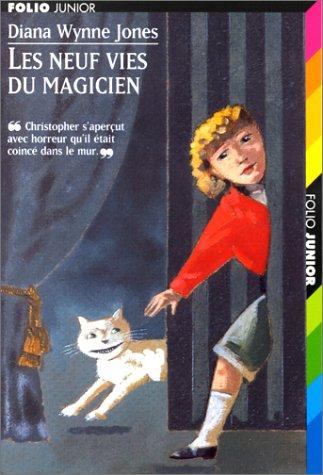Les mondes de Chrestomanci Tome 1 : Les neuf vies du magicien