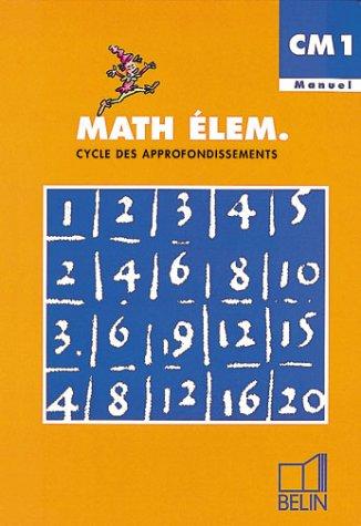 Math élem. : CM1, cycle des approfondissements (Manuel de l'élève)