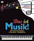 Das ist Musik!: Von Klassik bis HipHop - Instrumente -