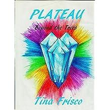 Plateau: Beyond the Trees