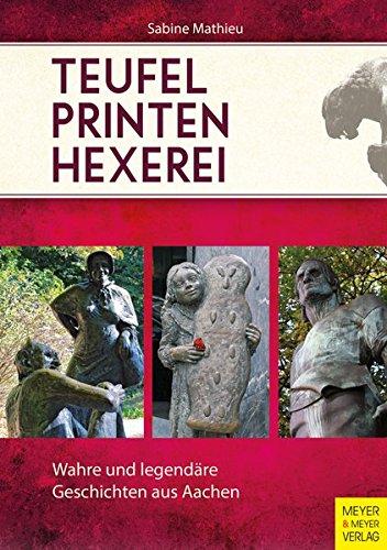 exerei: Wahre und legendäre Geschichten aus Aachen (Hexerei-geschichte)