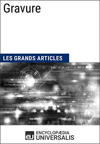 Gravure: Les Grands Articles d'Universalis par Encyclopaedia Universalis