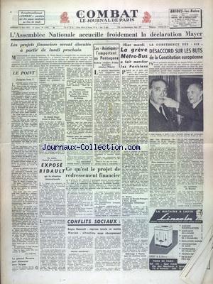 COMBAT [No 2755] du 13/05/1953 - L'ASSEMBLEE NATIONALE ACCUEILLE FROIDEMENT LA DECLARATION MAER - LES ASIATIQUES L'EMPORTENT AU PENTAGONE - LES CONFLITS SOCIAUX - LA CONFERENCE DES 6 - DESACCORD SUR LES BUTS DE LA CONSTITUTION EUROPEENNE - EXPOSE BIDAULT SUR LA SITUATION INTERNATIONALE par Collectif