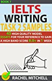 Ielts Writing Task 2 Samples : 45 High-Quality Model Essays for Your Reference to Gain a High Band Score 8.0+ In 1 Week (Book 7)