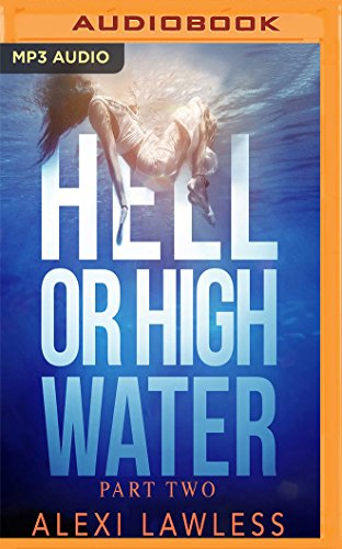 Hell Or High Water A Novel Complicated Creatures Trilogy