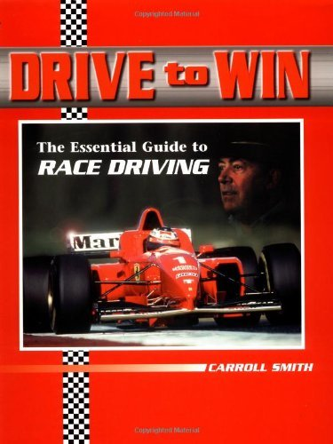 Drive to Win: The Essential Guide to Race Driving by Carroll Smith (1-Jun-2004) Paperback