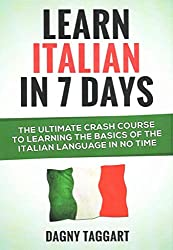[(Learn German in 7 Days!: The Ultimate Crash Course to Learning the Basics of the German Language in No Time)] [Author: Dagny Taggart] published on (June, 2014)