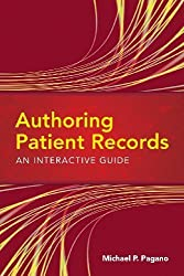 Authoring Patient Records: An Interactive Guide 1st Edition by Pagano, Michael P. (2010) Paperback