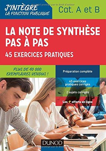La note de synthèse pas à pas - 2e éd. - 45 exercices pratiques - Catégories A et B par Pierre Beck