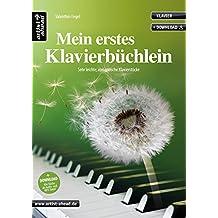 Mein erstes Klavierbüchlein: Sehr leichte, romantische Klavierstücke (inkl. Download). Gefühlvoll-emotionale Spielstücke für Piano. Klaviernoten. Musiknoten. Spielbuch. Songbook.