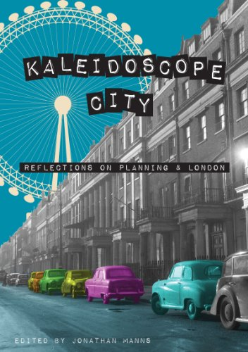 Kaleidoscope City: Reflections on Planning and London