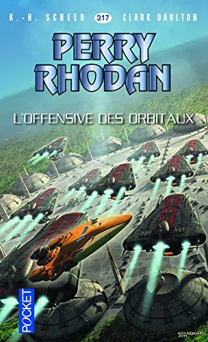 Perry Rhodan n°317 - L'Offensive des Orbitaux (2)