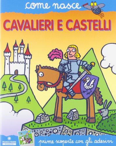 Cavalieri e castelli. Con adesivi. Ediz. illustrata