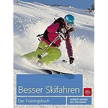 Besser Skifahren: Das Trainingsbuch