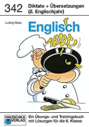 Diktate und Übersetzungen. Englisch 6. Klasse: Ein Übungs- und Trainingsbuch mit Lösungen für das 2. Englischjahr