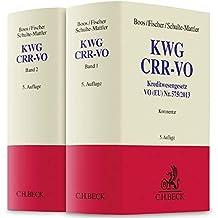KWG, CRR-VO: Kommentar zu Kreditwesengesetz, VO (EU) Nr. 575/2013 (CRR) und Ausführungsvorschriften