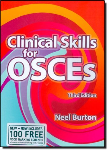 Clinical Skills for OSCEs: Written by Neel Burton, 2008 Edition, (3rd Edition) Publisher: Scion Publishing Ltd [Paperback]