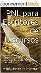 PNL para Escritores de Discursos: Apr...