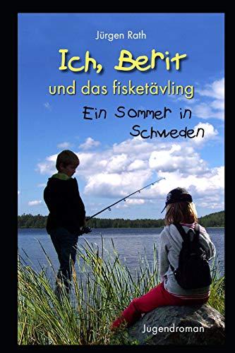 Ich, Berit und das fisketävling: Ein Sommer in Schweden