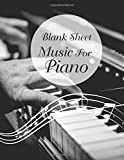 Blank Sheet Music For Piano: Blank Sheet Music Composition Manuscript Staff Paper Art Piano-Music-Notebook (120 Pages/ 8.5x11/12 Staff)