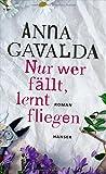 'Nur wer fällt, lernt fliegen' von Anna Gavalda