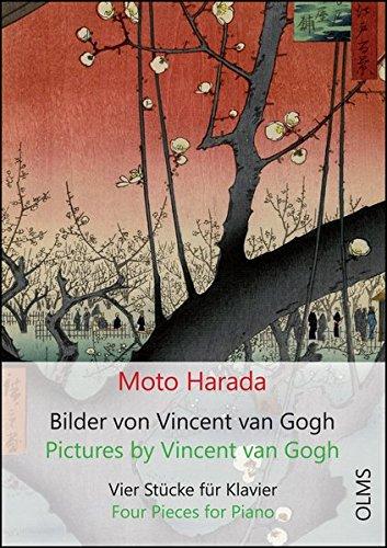 Bilder von Vincent van Gogh / Pictures by Vincent van Gogh: Vier Stücke für Klavier / Four Pieces for Piano
