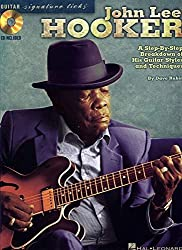 John Lee Hooker: A Step-by-Step Breakdown of His Guitar Styles and Techniques (Guitar Signature Licks) by Dave Rubin (2009-07-01)