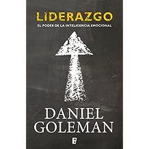 Liderazgo. El poder de la inteligencia emocional (Spanish Edition)