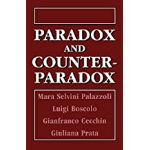 Paradox and Counterparadox: A New Model in the Therapy of the Family in Schizophrenic Transaction by Mara Selvini Palazzoli (1994-08-01)