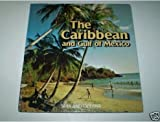 Caribbean and the Gulf of Mexico