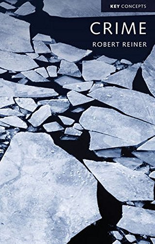 Crime, the Mystery of the Common-Sense Concept (Polity Key Concepts in the Social Sciences Series)