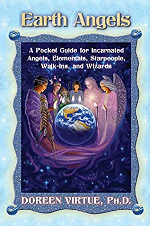 Earth Angels A Pocket Guide For Incarnated Angels