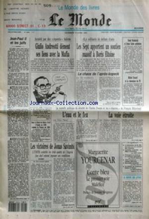 MONDE (LE) [No 14998] du 16/04/1993 - JEAN-PAUL II ET LES JUIFS - GIULIO ANDREOTTI DEMENT SES LIENS AVEC LA MAFIA - LES SEPT APPORTENT UN SOUTIEN MASSIF A BORIS ELTSINE - LE CHAOS DE L'APRES-KOPECK PAR ERIK IZRAELEWICZ - HOSNI MOUBARAK ET ITZHAK RABIN OPTIMISTES - MICHEL ROCARD ET LA RENOVATION DU PS - L'EAU ET LE FEU PAR EDWY PLENEL - LA VOIE ETROITE PAR THOMAS FERENCZI - LES VICTOIRES DE JONAS SAVIMBI PAR GEORGES MARION - LE PREMIER SOIR MALEFICE PAR MARGUERITE YOURCENAR.