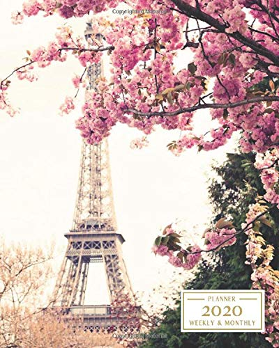 2020: Weekly and Monthly Planner/Calendar Jan 2020 - Dec 2020 Eiffel Tower with Flowers